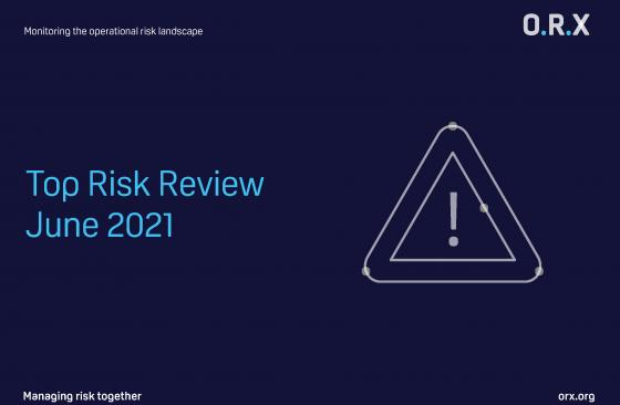 ORX Top Risk Review June 2021 report cover